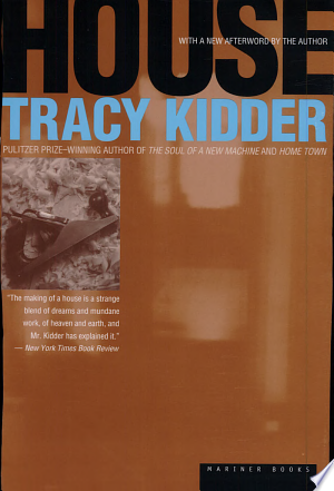 HouseTracy Kidder takes readers to the heart of the American Dream: the building of a family's first house with all its day-to-day frustrations, crises, tensions, challenges, and triumphs.