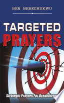 Targeted Prayers - BEN NEBECHUKWU - Google Books