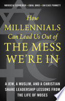 How Millennials Can Lead Us Out Of The Mess We Re In
