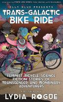 Trans Galactic Bike Ride