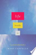 Life Breaks In