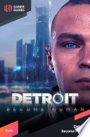 """Detroit: Become Human Strategy Guide"" by GamerGuides.com"