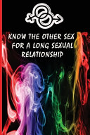Know the Other Sex for a Long Sexual Relationship