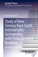 Study of New Ternary Rare Earth Intermetallic Germanides with Polar Covalent Bonding