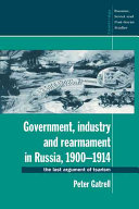 Government, Industry and Rearmament in Russia, 1900-1914