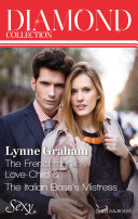 Lynne Graham Diamond Collection 201307/The Frenchman's Love-Child/The Italian Boss's Mistress