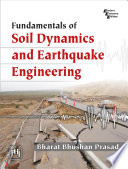 FUNDAMENTALS OF SOIL DYNAMICS AND EARTHQUAKE ENGINEERING Book