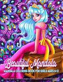 Beautiful Mandala   Mandala Coloring Book for Girls Ages 8 12