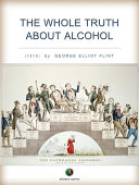 The Whole Truth About Alcohol Book