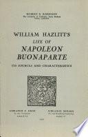 William Hazlitt's Life of Napoleon Buonaparte : Its Sources and Characteristics