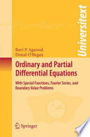 Ordinary and Partial Differential Equations  : With Special Functions, Fourier Series, and Boundary Value Problems