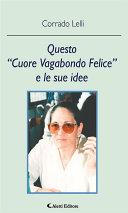 """Questo """"Cuore Vagabondo Felice"""" e le sue Idee"""