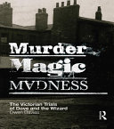 Murder, Magic, Madness: The Victorian Trials of Dove and the ...