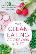 The Clean Eating Cookbook   Diet