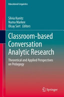 Classroom based Conversation Analytic Research