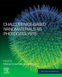 Chalcogenide Based Nanomaterials as Photocatalysts