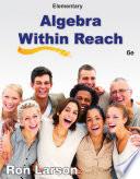 Elementary Algebra: Algebra Within Reach