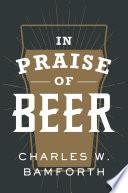 In Praise of Beer