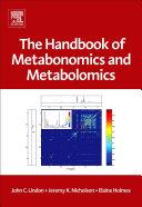 The Handbook of Metabonomics and Metabolomics