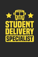 Student Delivery Specialist  School Bus Journal 6x9 Daily Planner