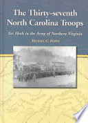 The Thirty seventh North Carolina Troops