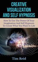 Creative Visualization and Self Hypnosis