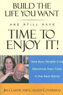 Build the Life You Want and Still Have Time to Enjoy It  Book PDF