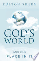 God S World And Our Place In It