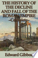 The History of the Decline and Fall of the Roman Empire   Complete