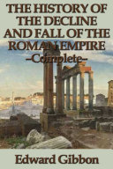The History of the Decline and Fall of the Roman Empire - Complete [Pdf/ePub] eBook
