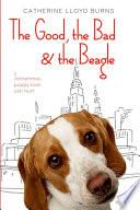 The Good  the Bad   the Beagle