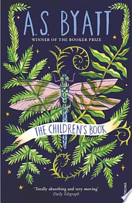 Book cover of 'The Children's Book' by A S Byatt