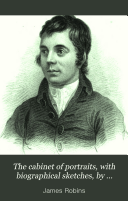 The cabinet of portraits  with biographical sketches  by Robert Scott