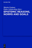 Epistemic Reasons, Norms and Goals - Página 274