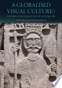 Book cover for A globalised visual culture? : towards a geography of late antique art