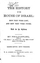 The History of the House of Israel  how They Were Lost and how They Were Found