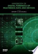 Handbook of Digital Forensics of Multimedia Data and Devices Book
