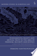 Fundamental Rights and Mutual Trust in the Area of Freedom  Security and Justice Book PDF