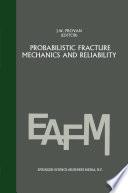Probabilistic fracture mechanics and reliability