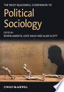 The Wiley-Blackwell Companion to Political Sociology