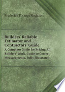 Builders' Reliable Estimator and Contractors' Guide