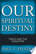 Our Spiritual Destiny
