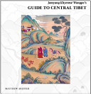 Jamyang Kyhentse Wangpo s Guide to Central Tibet