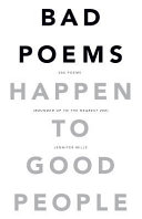 Bad Poems Happen to Good People: 200 Poems (Rounded Up to ...