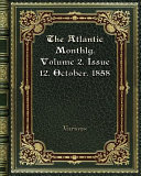 The Atlantic Monthly  Volume 2  Issue 12  October  1858