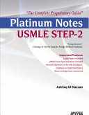 Platinum Notes USMLE STEP - 2: The Complete Preparatory Guide