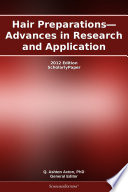 Hair Preparations   Advances in Research and Application  2012 Edition