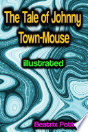 The Tale of Johnny Town Mouse illustrated Book PDF
