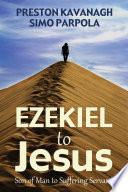 Ezekiel to Jesus