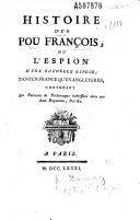 Histoire d'un pou françois, ou l'Espion d'une nouvelle espece tant en France qu'en Angleterre, contenant les portraits de personnages intéressans dans ces deux Royaumes, etc..., etc... (par Delauney)